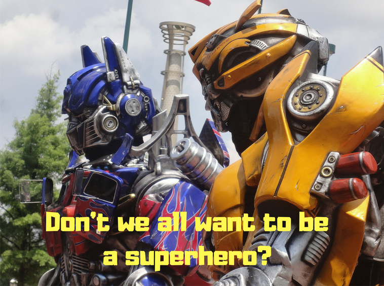 Don't we all want to be a superhero_.png