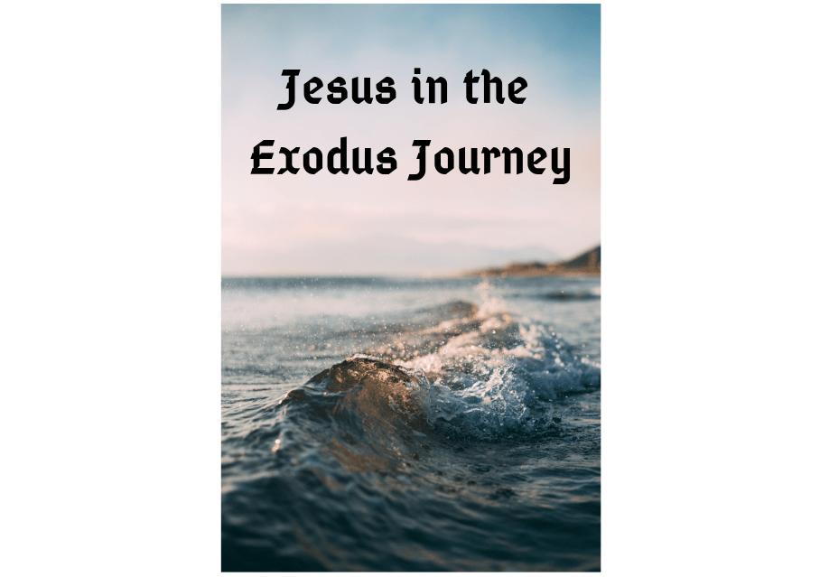 Jesus in the Exodus Journey