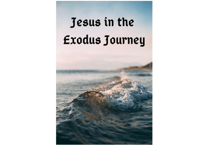 Jesus in the Exodus Journey