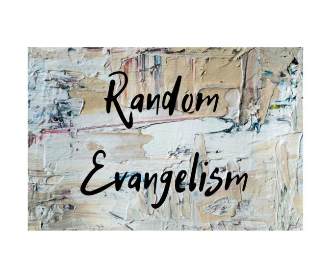 Random Evangelism.png