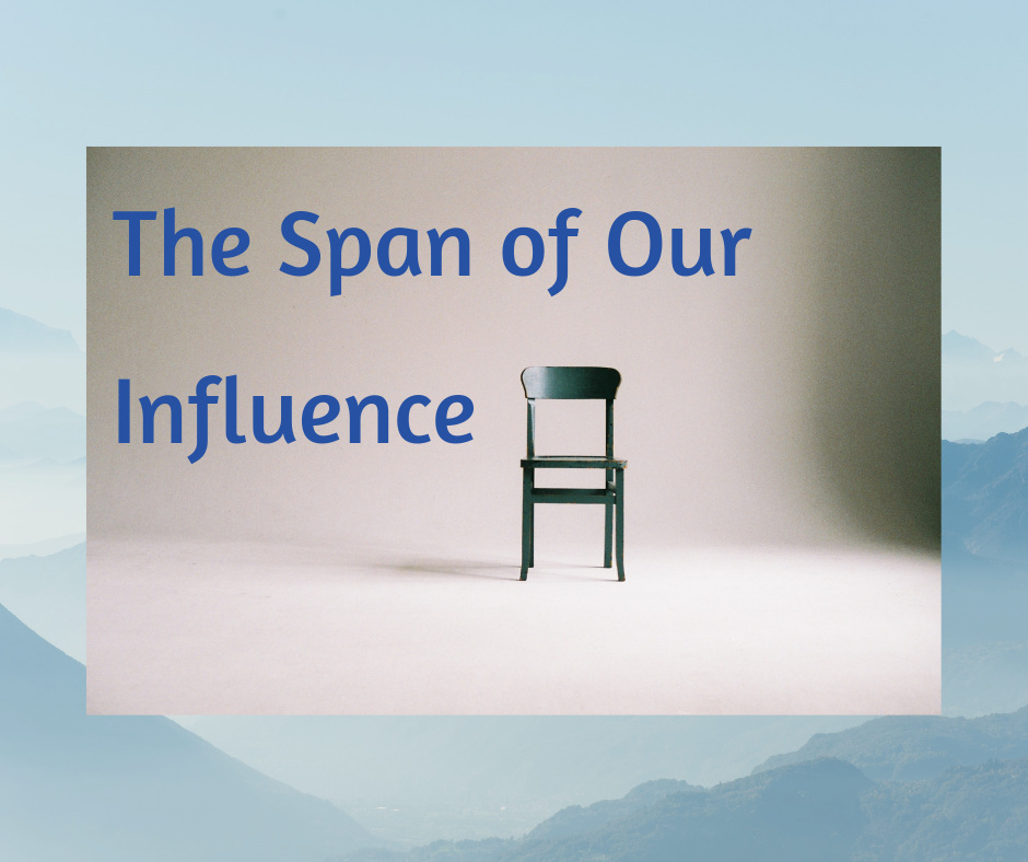 The Span of Our Influence