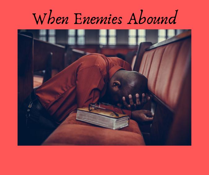 When Enemies Abound