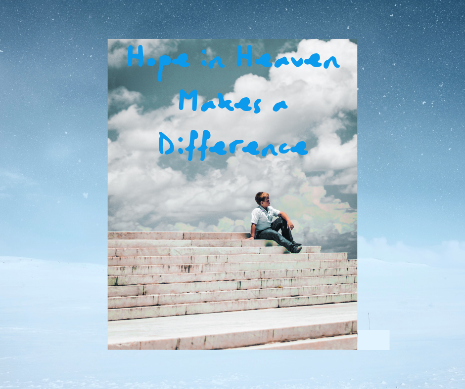 Hope in Heaven Makes a Difference.png