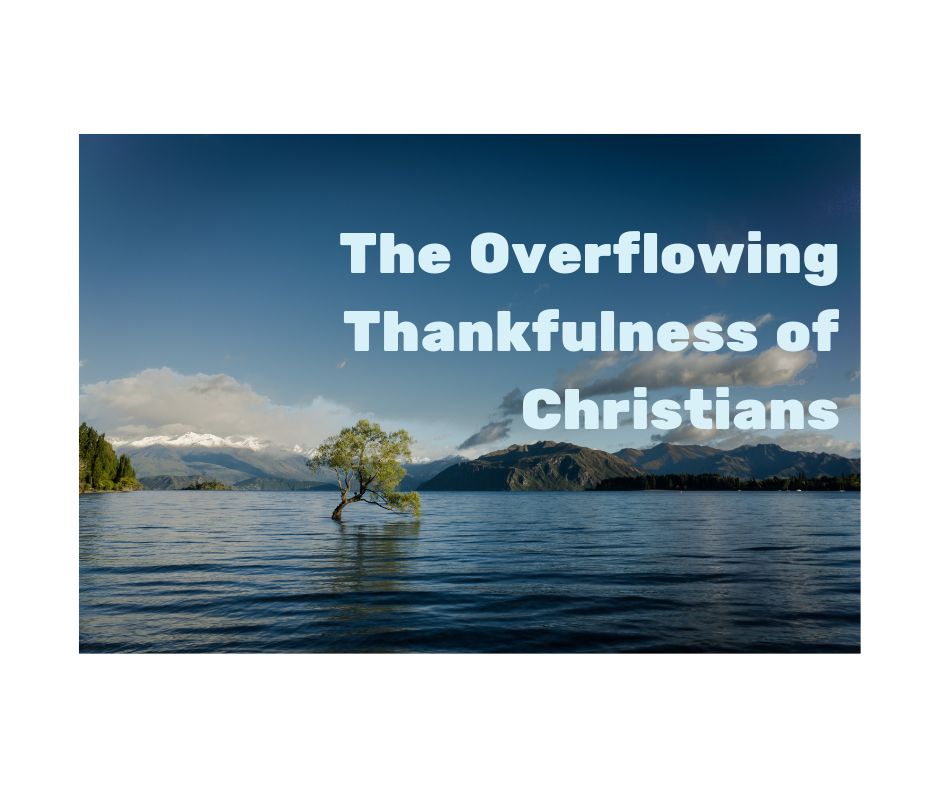 The Overflowing Thankfulness of Christians