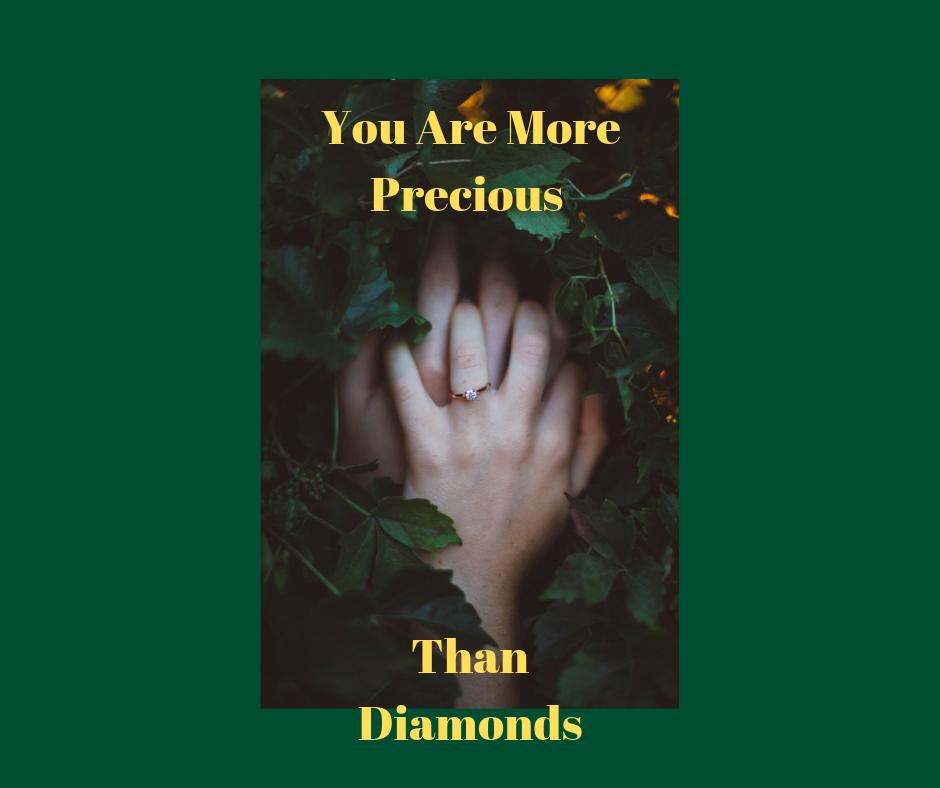 You Are More Precious Than Diamonds