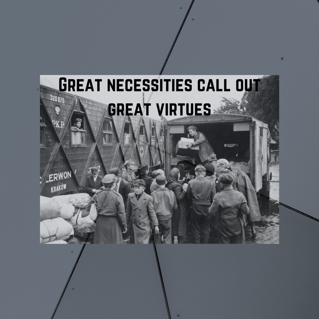 Great necessities call out great virtues